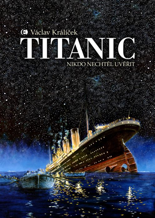 Václav Králíček: Titanic. Nikdo nechtěl uvěřit.