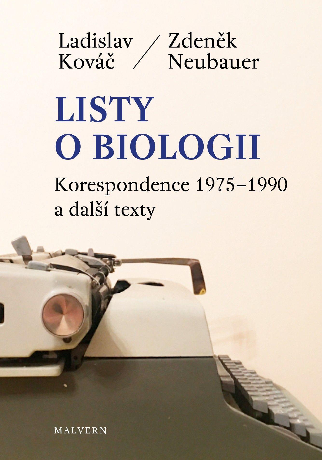 Zdeněk Neubauer, Ladislav Kováč: Listy o biologii (Korespondence 1975–1990 a další texty)